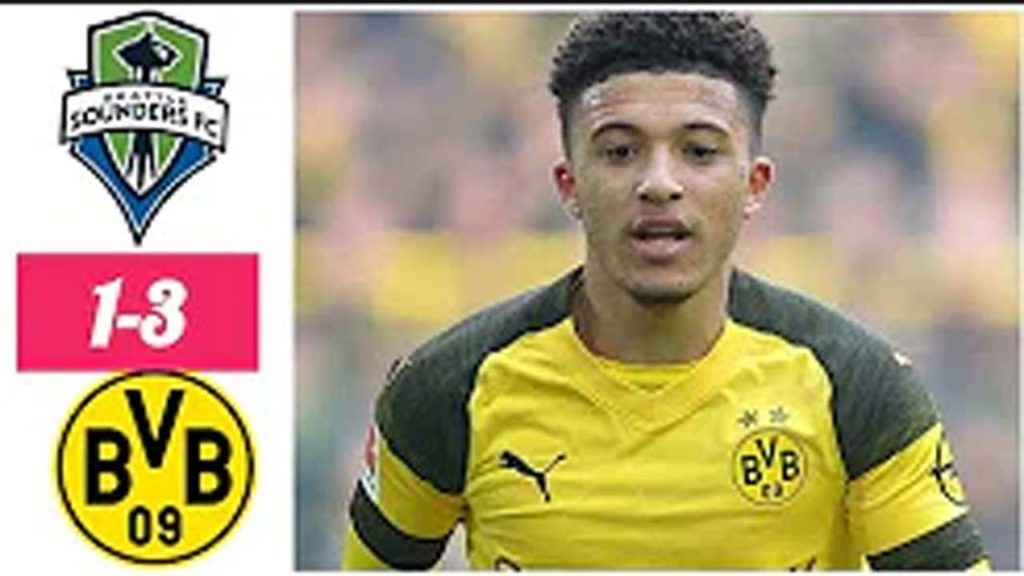 Seattle Sounders vs Borussia Dortmund 1-3 All Goals & Highlights HD Friendly Match 2019