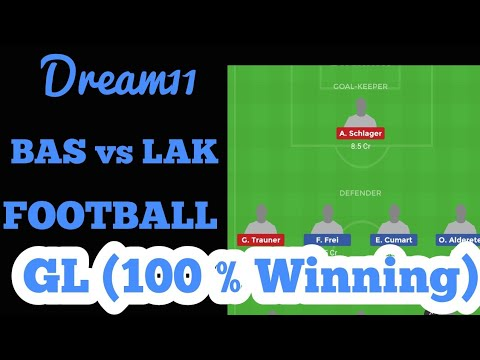 BAS vs LAK Football Dream 11 Team|| Playing 11 News || Grand League Team|| #basvslak||