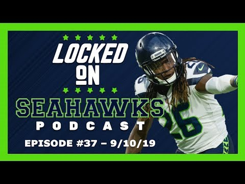 Locked On Seahawks (9/10/19) — Shaquill Griffin Shines in Seahawks Opener