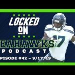 Locked On Seahawks (9/17/19) — Seahawks Seek Instant Production from Ziggy Ansah