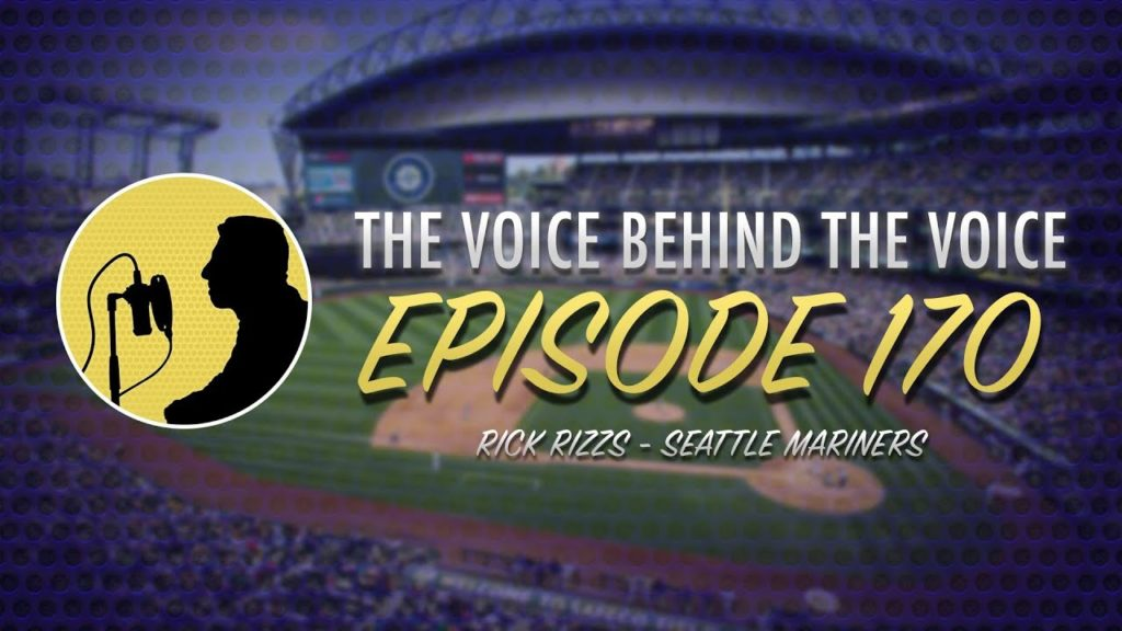 Episode 170 – Rick Rizzs, Seattle Mariners