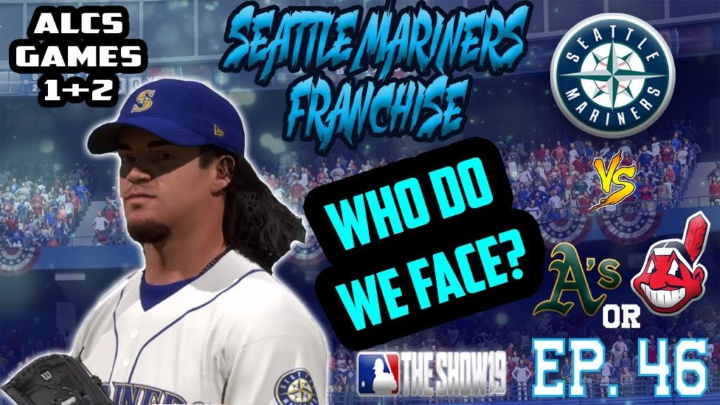 WHO DO WE TAKE ON!?!?! | Seattle Mariners MLB the Show 19 Franchise Rebuild | Ep46 S3 ALCS Games 1&2