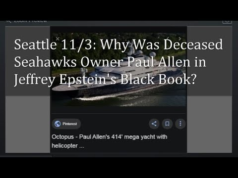 Seattle 11/3: Why Was Seahawks Deceased Owner and Billionaire Paul Allen in Epsteins Black Book?