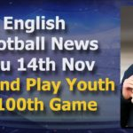 England To Play 'Young Side' – Thursday 14th November – PLZ English Football News