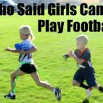 GIRLS CAN PLAY FOOTBALL