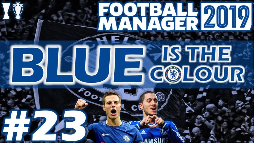 FM19   CHELSEA   #23 THE SAN SIRO   LET'S PLAY FOOTBALL MANAGER 2019