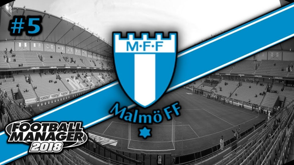FM18   MALMO   EPISODE 5 AN EVEREST TASK   LET'S PLAY FOOTBALL MANAGER 2018