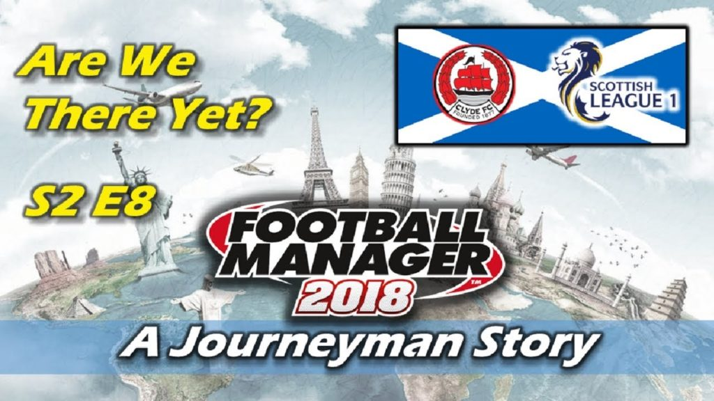 FM18   CLYDE   S2 E8 WIN OR BE RELEGATED   LET'S PLAY FOOTBALL MANAGER 2018