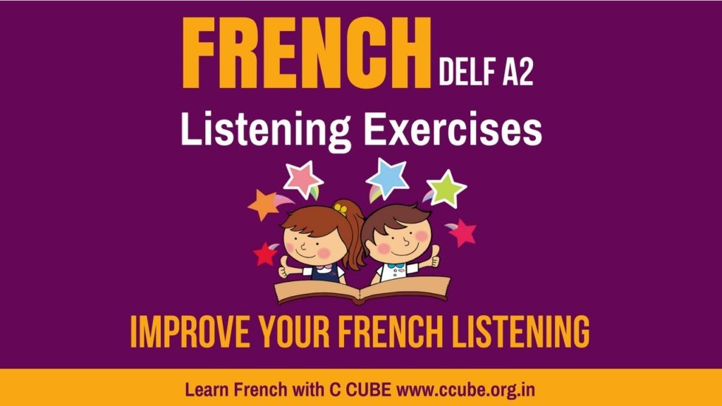 Improve your French Listening DELF A2 Exercises – Practice online comprehension orale Sample Paper