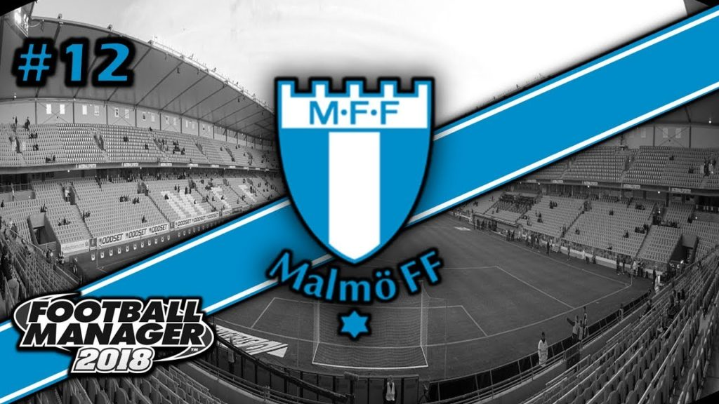 FM18 | MALMO | EPISODE 12 THE HARD WAY | LET'S PLAY FOOTBALL MANAGER 2018