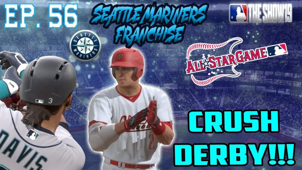 DAVIS IN THE DERBY!!! | Seattle Mariners MLB the Show 19 Franchise Rebuild | Ep56 S4 All Star Break