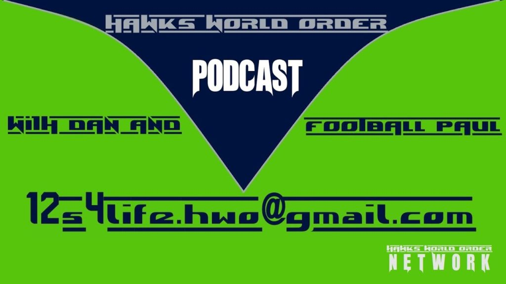 hawks World order Podcast with Dan and Football Paul #156 – 12/14/2019