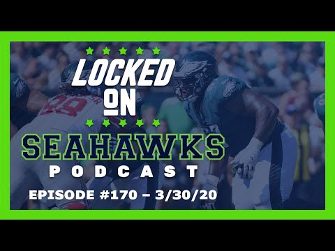 Locked On Seahawks (3/30/20) – Seahawks Officially Sign Two Players