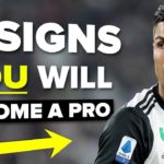 5 signs YOU will become a pro footballer