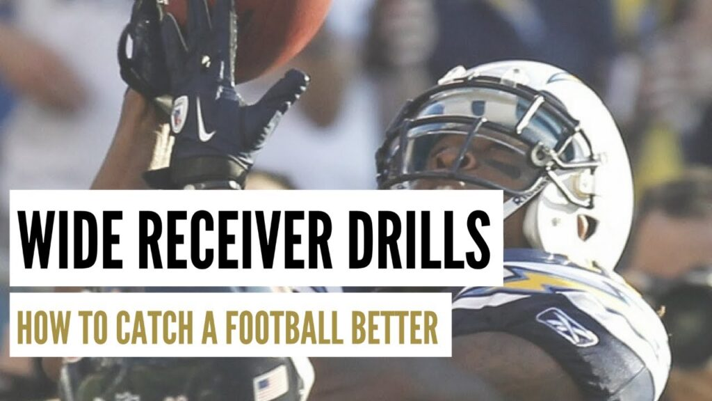 Wide Receiver Drills How To Catch A Football Better