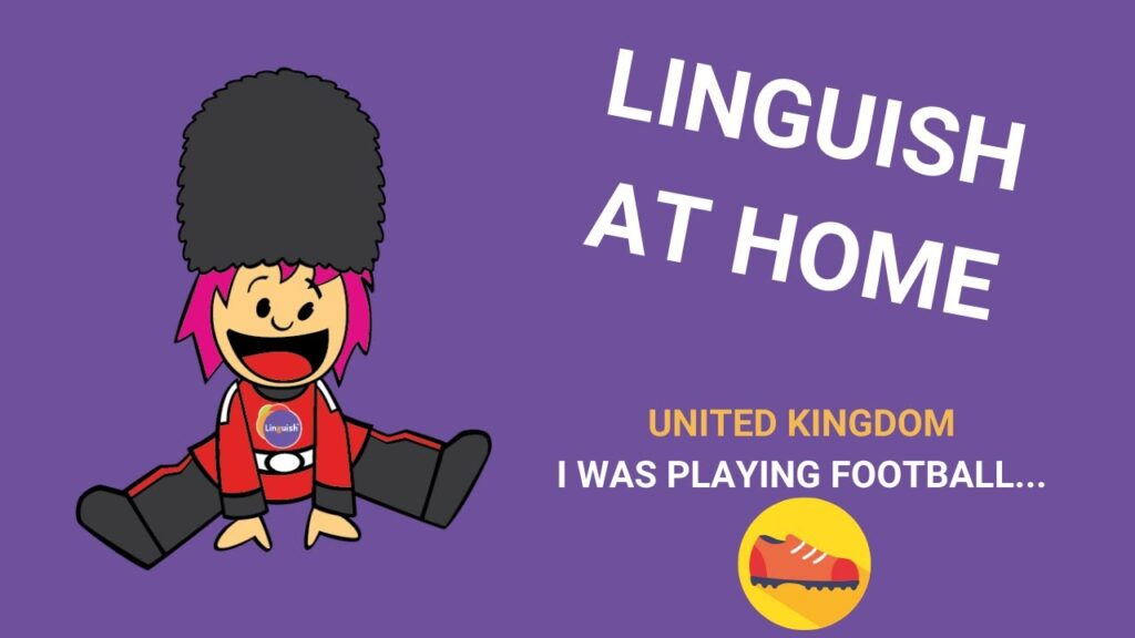 Linguish at home – Week I -UK – I was playing football … Online English Lesson for Kids