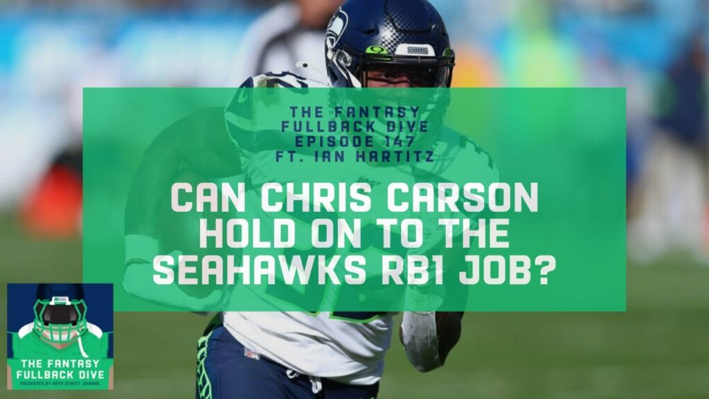 Can Chris Carson Hold On To The Seahawks Fantasy RB1 Job? | Fantasy Football Podcast