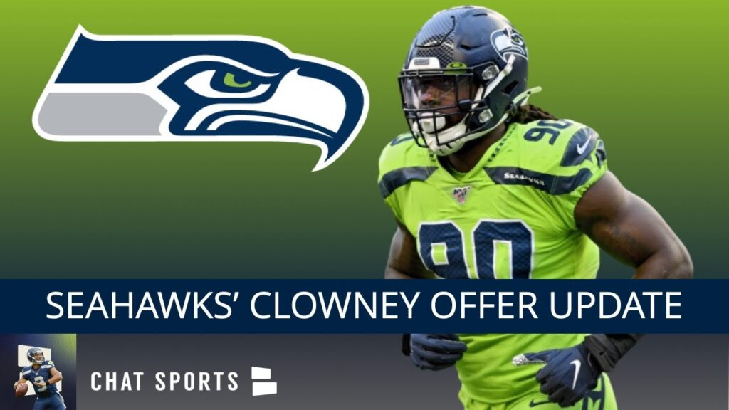 Seattle Seahawks Today: Jadeveon Clowney Contract Offer Details & Asking Price